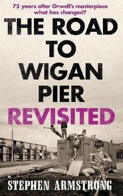 The Road to Wigan Pier Revisited (Paperback)