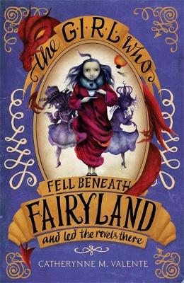 The Girl Who Fell Beneath Fairyland and Led the Revels There - Fairyland 3 (Paperback)