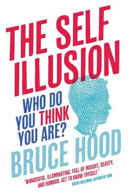 The Self Illusion: Why There is No You Inside Your Head (Paperback)