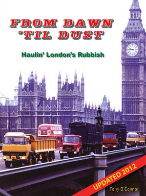 From Dawn Til Dust: Haulin' London's Rubbish (Paperback)