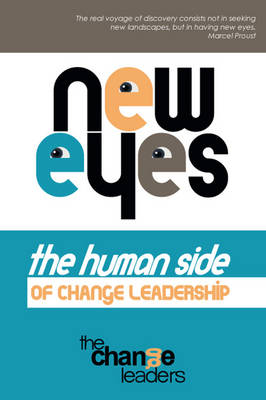 New Eyes, the Human Side of Change Leadership (Paperback)