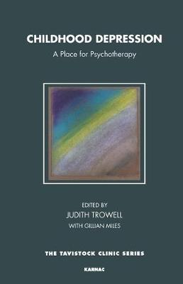 Childhood Depression: A Place for Psychotherapy - The Tavistock Clinic Series (Paperback)