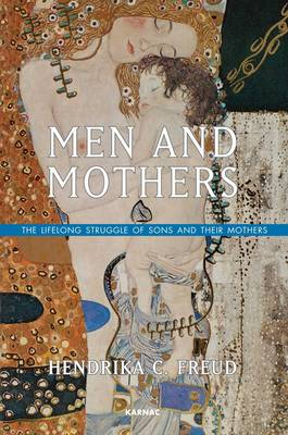Men and Mothers: The Lifelong Struggle of Sons and Their Mothers (Paperback)