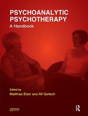 Psychoanalytic Psychotherapy: A Handbook - The EFPP Monograph Series (Paperback)