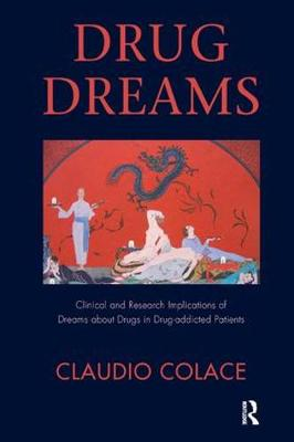 Drug Dreams: Clinical and Research Implications of Dreams About Drugs in Drug-addicted Patients (Paperback)