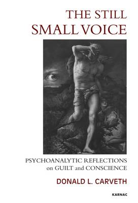 The Still Small Voice: Psychoanalytic Reflections on Guilt and Conscience (Paperback)