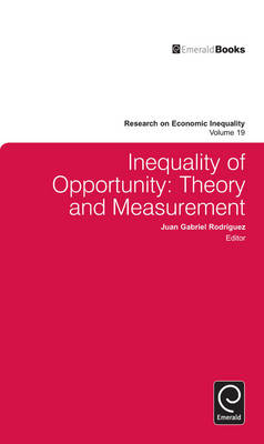 Inequality of Opportunity: Theory and Measurement - Research on Economic Inequality v. 19 (Hardback)