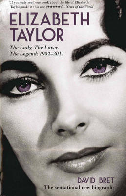 Elizabeth Taylor: the Lady, the Lover, the Legend - 1932-2011 (Paperback)