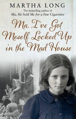 Ma, I've Got Meself Locked Up in the Mad House (Paperback)