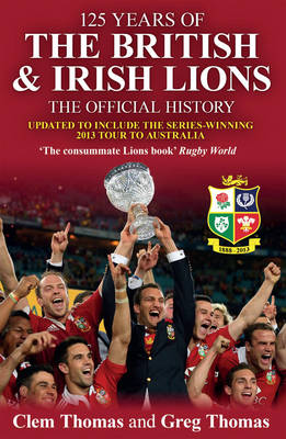 125 Years of the British and Irish Lions: The Official History (Paperback)