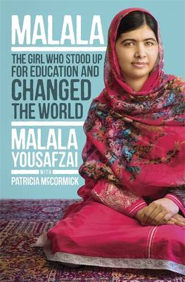 Malala: How One Girl Stood Up for Education and Changed the World (Hardback)