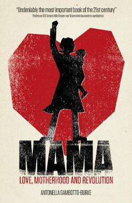 Mama: Love, Motherhood and Revolution (Paperback)