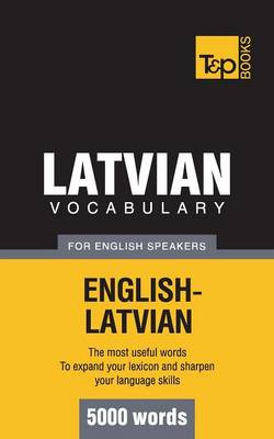 Latvian Vocabulary for English Speakers - 5000 Words (Paperback)