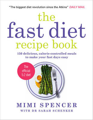 The Fast Diet Recipe Book: 150 Delicious, Calorie-controlled Meals to Make Your Fasting Days Easy (Paperback)