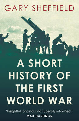A Short History of the First World War (Paperback)