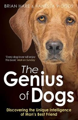 The Genius of Dogs: Discovering the Unique Intelligence of Man's Best Friend (Paperback)