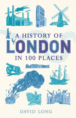 A History of London in 100 Places (Hardback)