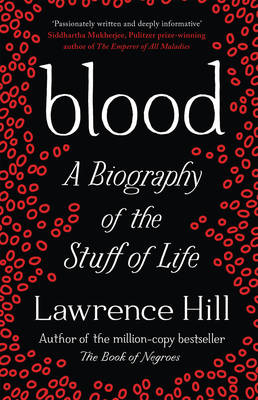 Blood: A Biography of the Stuff of Life (Paperback)