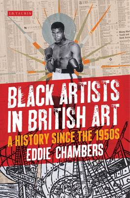 Black Artists in British Art: A History from 1950 to the Present - International Library of Visual Culture 10 (Hardback)