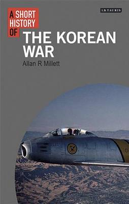A Short History of the Korean War - I.B. Tauris Short Histories (Paperback)