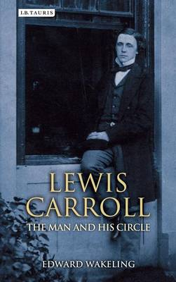 Lewis Carroll: The Man and his Circle (Hardback)