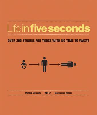 Life in Five Seconds: Over 200 Stories for Those with No Time to Waste (Hardback)