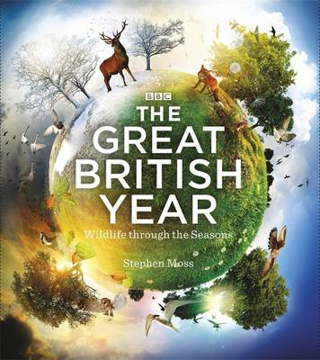 The Great British Year: Wildlife Through the Seasons (Hardback)