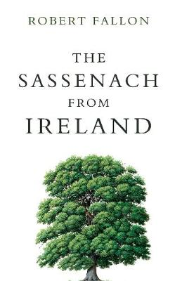 The Sassenach from Ireland (Paperback)