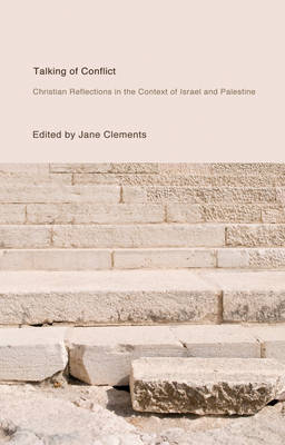 Talking of Conflict: Christian Reflections in the Context of Israel and Palestine (Paperback)