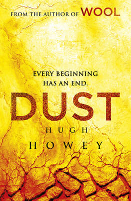 Dust: (Wool Trilogy 3) - Wool Trilogy 3 (Hardback)