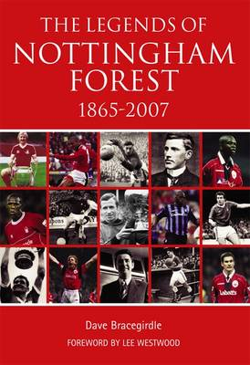 The Legends of Nottingham Forest 1865-2007 (Paperback)