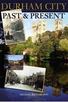Durham City: Past and Present (Paperback)