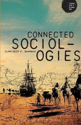 Connected Sociologies - Theory for a Global Age (Paperback)