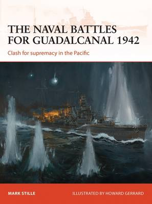 The Naval Battles for Guadalcanal, 1942: Clash for Supremacy in the Pacific - Campaign 255 (Paperback)