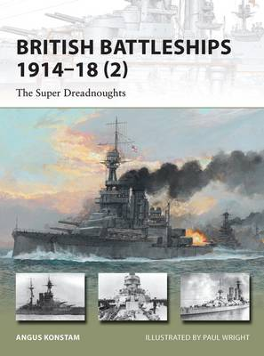 British Battleships, 1914-18 2: 2: The Super Dreadnoughts - New Vanguard 204 (Paperback)