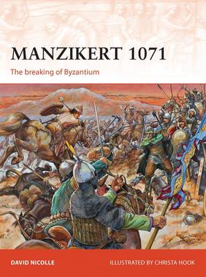 Manzikert 1071: The Breaking of Byzantium - Campaign 262 (Paperback)