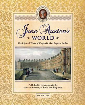 Jane Austen's World: The Life and Times of England's Most Popular Novelist (Hardback)