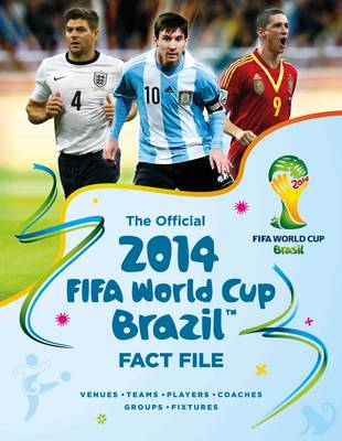The Official 2014 FIFA World Cup Brazil Fact File (Hardback)