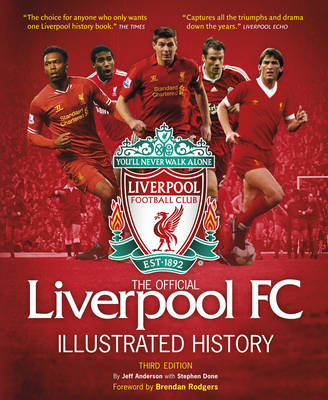 The Official Liverpool FC Illustrated History (Hardback)