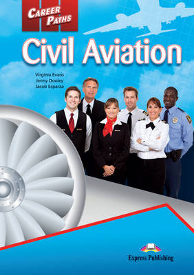 Career Paths - Civil Aviation: Student's Book (INTERNATIONAL) (Paperback)