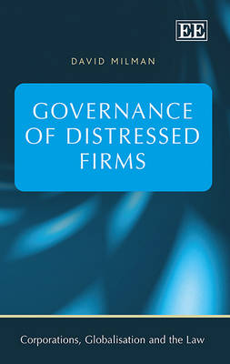 Governance of Distressed Firms - Corporations, Globalisation and the Law Series (Hardback)