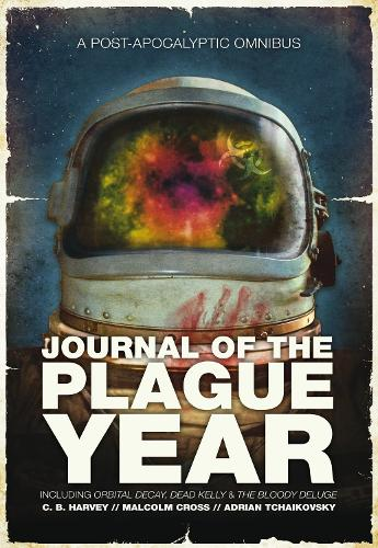 Journal of the Plague Year: A Post-Apocalytic Omnibus - The Afterblight Chronicles (Paperback)