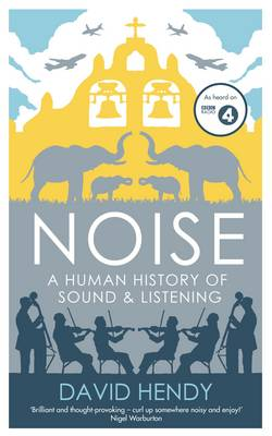 Noise: A Human History of Sound and Listening (Hardback)