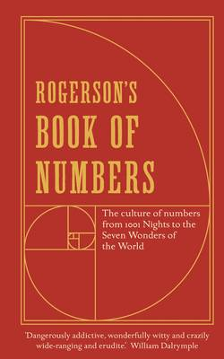 Rogerson's Book of Numbers: The Culture of Numbers from 1001 Nights to the Seven Wonders of the World (Hardback)