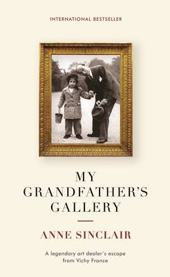 My Grandfather's Gallery: A Legendary Art Dealer's Escape from Vichy France (Hardback)