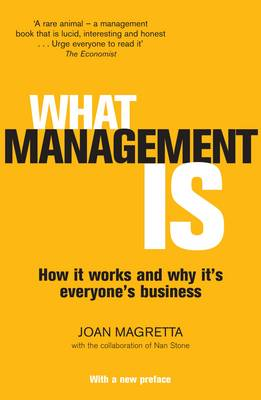 What Management Is: How it Works and Why it's Everyone's Business (Paperback)