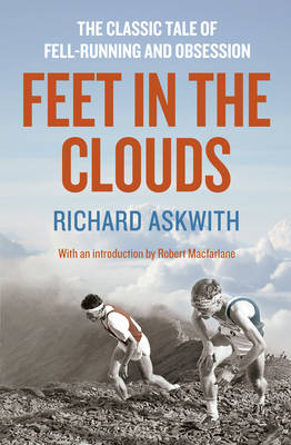 Feet in the Clouds: A Tale of Fell-Running and Obsession (Paperback)