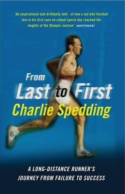 From Last to First: A Long-Distance Runner's Journey from Failure to Success (Paperback)