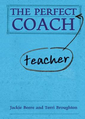The Perfect Teacher Coach (Hardback)
