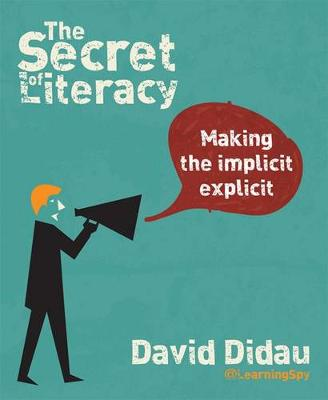The Secret of Literacy: Making the Implicit, Explicit (Paperback)